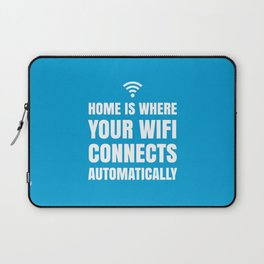 HOME IS WHERE YOUR WIFI CONNECTS AUTOMATICALLY (Blue) Laptop Sleeve