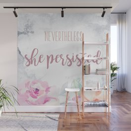 Nevertheless She Persisted Wall Mural