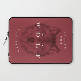 Choose the Wolf You Feed Laptop Sleeve