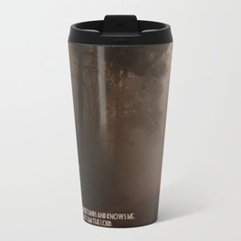 Jeremiah 9 , Know that I am the Lord Travel Mug
