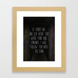 ▲ i will follow you into the dark. ▲ Framed Art Print