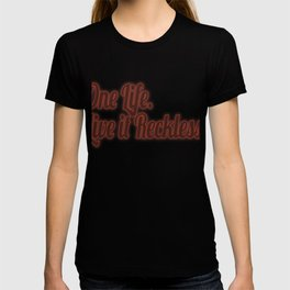 """Stay inspired and positive with this awesome tee! """"One Life Live It Reckless"""".Great gift too!  T-shirt"""