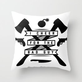 I Cheer For The Bad Guy Throw Pillow