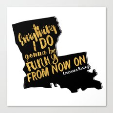 Louisiana Rising - Everything I Do Gonna Be Funky  Canvas Print