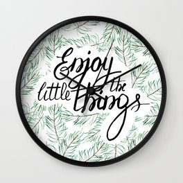 Enjoy the little things! Wall Clock