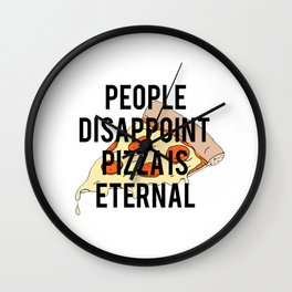 People disappoint, pizza is eternal PRINTABLE art,printable decor,kitchen art,printable art,dining r Wall Clock