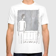 With or without you... White Mens Fitted Tee MEDIUM