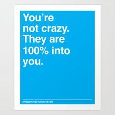100% Into You Art Print
