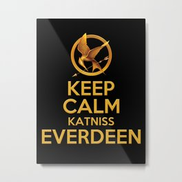 KEEP CALM KATNISS EVERDEEN Metal Print