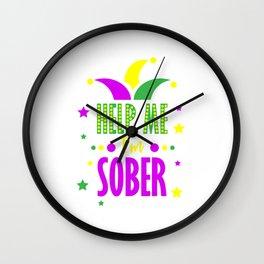 Mardi Gras Carnival Louisiana Help Me I'm Sober  Wall Clock