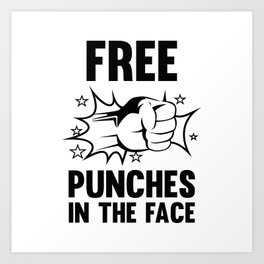 Free Punches In The Face Art Print