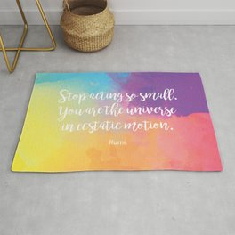 Stop acting so small... Rumi Quote Rug