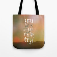 motivational Tote Bags featuring MOTIVATIONAL QUOTE by Monika Strigel