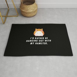 Funny I'd Rather Be Hanging Out With My Hamster Pun Quote Sayings T-Shirt Rug