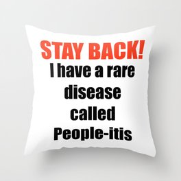 Everyone Stay Back Throw Pillow