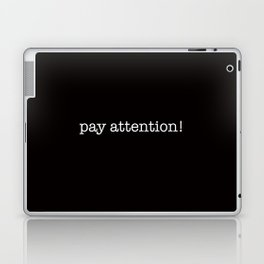 pay attention! Laptop & iPad Skin