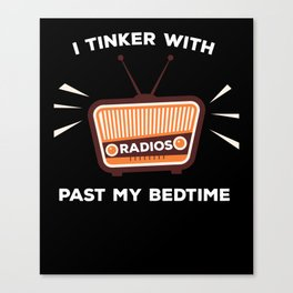 Ham Radio Gifts: I Tinker With Radio Canvas Print
