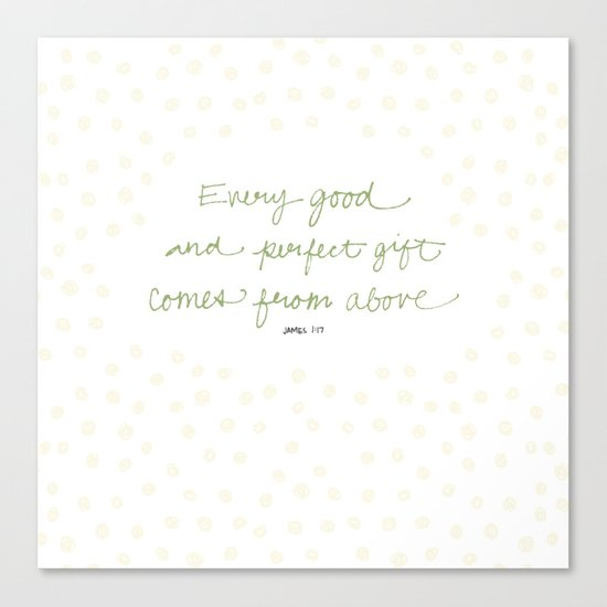 Every good + perfect gift Canvas Print