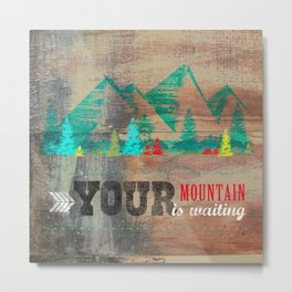 Your Mountain is Waiting 2 Metal Print