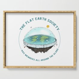 The Flat Earth has members all around the globe Serving Tray