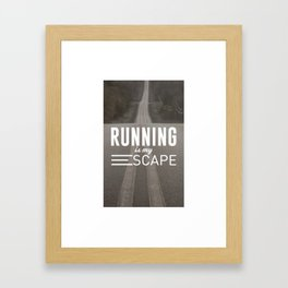 Running Is My Escape Framed Art Print