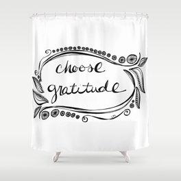 Choose Gratitude Shower Curtain