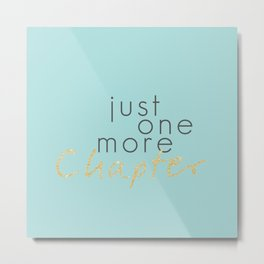 Just One More Chapter (tb) Metal Print