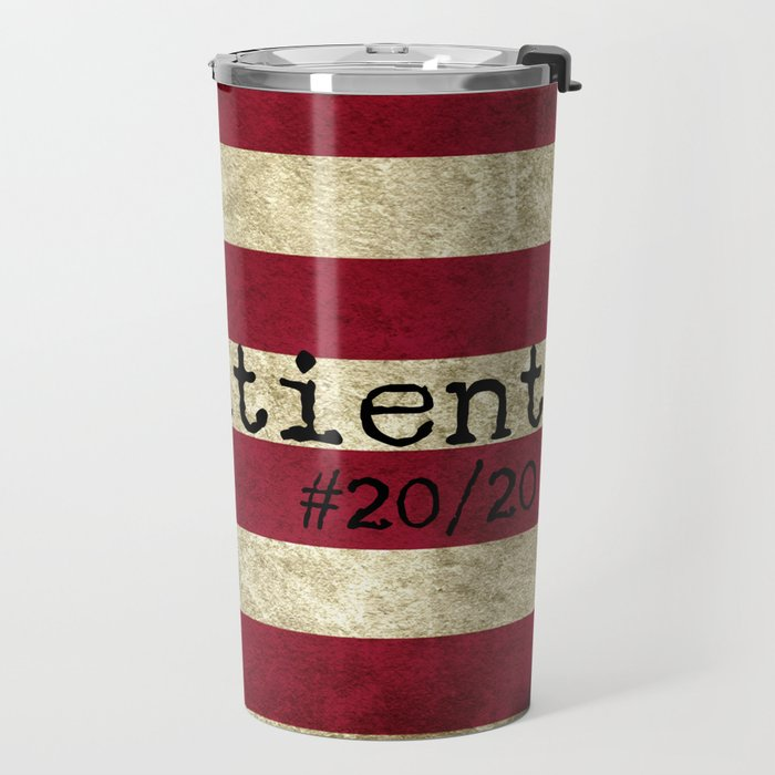 be patient 20/20 Travel Mug