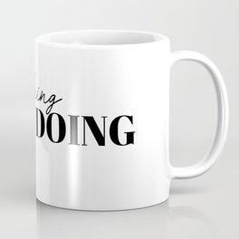 stop wishing start doing Coffee Mug