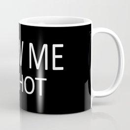 blow me funny saying Coffee Mug