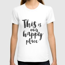 OUR HAPPY PLACE, This Is My Happy Place,Living Room Decor,Home Decor,Home Gifts,Home Sign,Bedroom De T-shirt