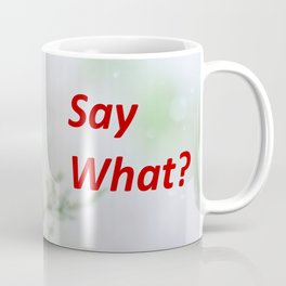 """Say What?"" (Northern Cardinal) Coffee Mug"