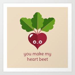 You Make My Heart Beet Art Print