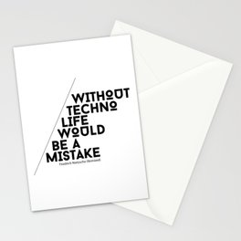 Without Techno Life Would be a Mistake Stationery Cards