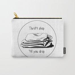 Thrift shop til you drop Carry-All Pouch