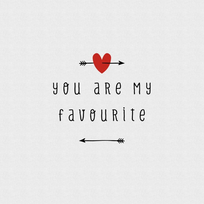 You Are My Favourite, Love Quote Comforters