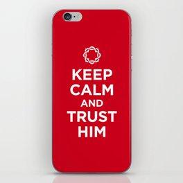 Keep Calm & Trust Him iPhone Skin