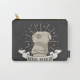 Bitch Please Carry-All Pouch