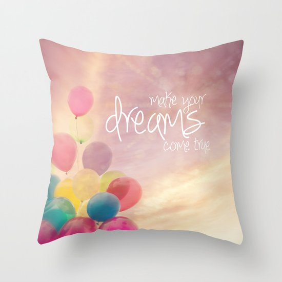 make your dreams come true Throw Pillow