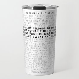 The Man in the Arena - by Theodore Roosevelt - Motivational Quote Travel Mug