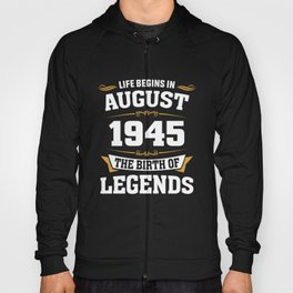 August 1945 73 the birth of Legends Hoody