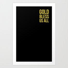 Gold Bless Us All Art Print