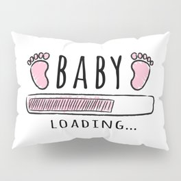 pregnancy announcement baby is loading Pillow Sham