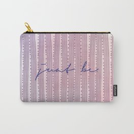 Just be. Carry-All Pouch