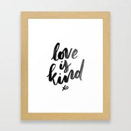 Love is Kind Framed Art Print