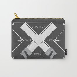 SHARPEN YOUR SAW DAILY  Carry-All Pouch