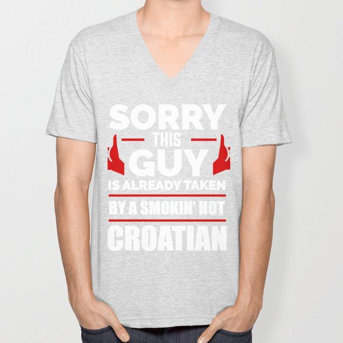 Sorry Guy Already taken by hot Croatian Croatia Unisex V-Neck