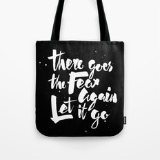 There goes the fear Tote Bag