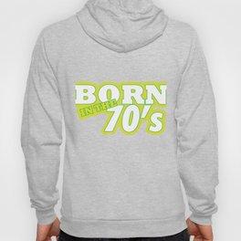 Birthday Celebration Gift Born In The 70's Vintage Retro Party Birth Anniversary Hoody