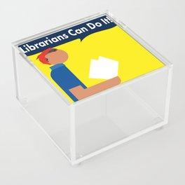 Librarians Can Do It! Acrylic Box